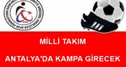 MİLLİ TAKIMIN 2. ANTALYA KAMPI