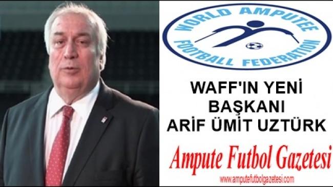 WAFF'IN YENİ BAŞKANI: ARİF ÜMİT UZTÜRK