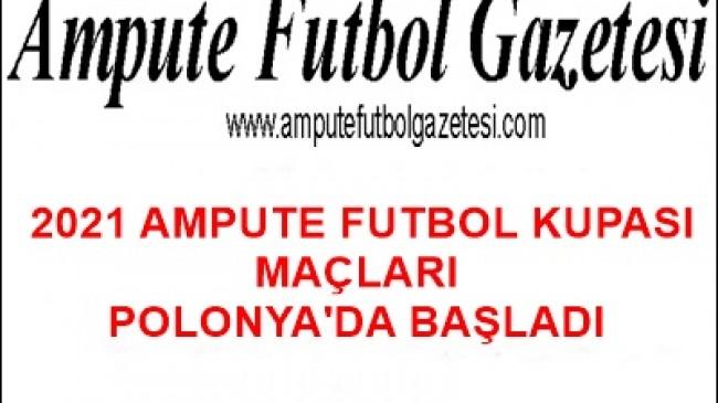 2021 AMPUTE FUTBOL KUPASI MAÇLARI BAŞLADI